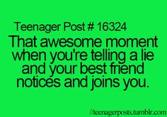 me and my friends do this all the time