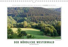Der Kalender des Tages über eine bezaubernde deutsche Landschaft:  Emotionale Momente: Der nördliche Westerwald - rau und herzlich.