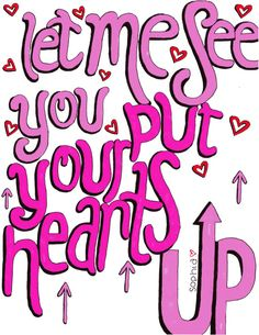 Let Me See You Put Your Hearts Up- Ariana Grande