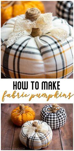 How to Make Fabric Pumpkins- farmhouse fall home decor! DIY fabric plaid buffalo check pumpkins. Fall Pumpkin Crafts, Diy Pumpkin, Diy Autumn Crafts, Pumpkin Ideas, Halloween Crafts, Holiday Crafts, Fall Sewing Projects, Fabric Pumpkins, Foam Pumpkins