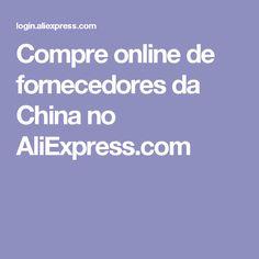 Compre online de fornecedores da China no AliExpress.com