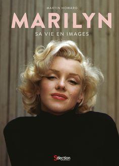 Marilyn - Sa vie en images - Martin Howard - 256 pages, Couverture rigide. Photos en noir et blanc et en couleurs. 21 x 30 cm. - Référence : 902297 #Livre #Lecture #Cadeau #Beauxlivres