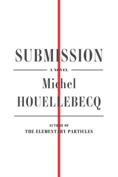 Submission, by Michel Houellebecq; New York Times Book Review, 11/8/15