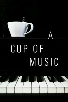 A cup of music