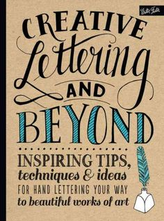 CREATIVE LETTERING AND BEYOND -- Publish Date: 11/3/14 -- After a brief introduction to the various tools & materials, artists & lettering enthusiasts will learn how to master the art of hand lettering & typography through engaging, easy-to-follow step-by-step projects, prompts, & exercises. With comprehensive instructions and fun, inspirational exercises and projects,Creative Lettering and Beyond is a must-have resource for anyone who wants to learn this beautiful and stylish art form.