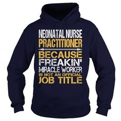 AWESOME TEE FOR  NEONATAL NURSE PRACTITIONER T-SHIRTS, HOODIES, SWEATSHIRT (36.99$ ==► Shopping Now)