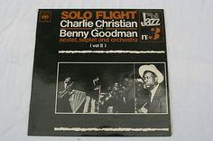 Solo Flight Charlie Christian with Benny Goodman #3 Vol.11 CBS Mono 62581  Mouse over image to zoom  Zoom InZoom Out  Have one to sell?Sell it yourself     Solo Flight Charlie Christian with Benny Goodman #3 Vol.11 CBS Mono 62581  He plays the electric guitar