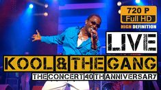 Kool And The Gang - Live Concert 40th Anniversary (HD 720p) 40th Anniversary, Greatest Hits, Live, Concert, Youtube, Recital, Concerts, Youtubers, Youtube Movies