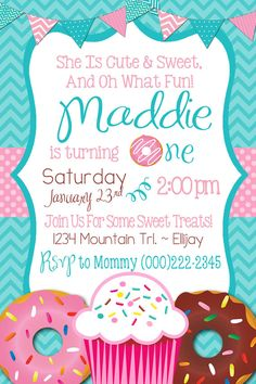 Sweet Treats Birthday Party Invitation - Turning One - Teal and Pink, Donuts and Cupcakes Digital File DIY Candy Birthday Cakes, 1st Birthday Party Invitations, First Birthday Party Themes, Birthday Cupcakes, Teal And Pink, For Your Party, Custom Invitations, First Birthdays, Sweet Treats