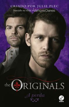The Originals: A Perda (The Originals: The Loss) - Julie Plec - #Resenha | OBLOGDAMARI.COM