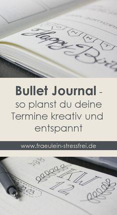 Bullet Journal (deutsch) als kreative Stressbewältigung. Gestalte dir deinen DIY Kalender. Der perfekte Planer für Kreative. Nutze ihn auch als Tagebuch, für To-Do-Listen und Co. - Anleitung für Anfänger. Besseres Zeitmanagement für einen entspannten Alltag.