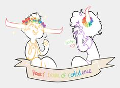 Flower crowns of confidence!