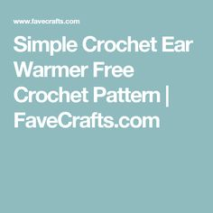 Simple Crochet Ear Warmer Free Crochet Pattern | FaveCrafts.com