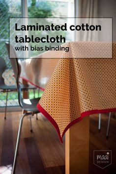 How to add bias binding to a laminated cotton tablecloth - MaaiDesign Sewing Binding, Bias Binding, Laminated Fabric, Christmas Table Cloth, Pretty Cool, Nice, Sewing Techniques, Bag Making, A Table