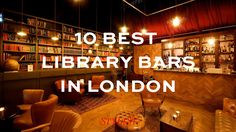 Another reason I want to move to London. A long while. The 10 best library bars in London. Books and booze Oh The Places You'll Go, Places To Travel, Library Bar, Voyage Europe, Things To Do In London, I Want To Travel, London Life, Future Travel, London Travel