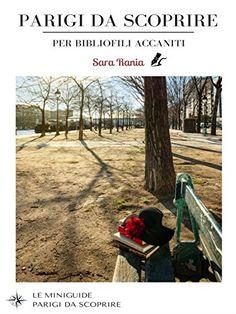 Parigi da Scoprire per bibliofili accaniti: 2 mappe e 60 ... https://www.amazon.it/dp/B06XCHXRZM/ref=cm_sw_r_pi_dp_x_F1c2ybN2X7M5E