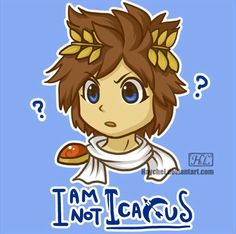 """""""So... who's this Icarus guy? Can I meet him?"""""""