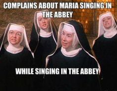 Musical Theatre Memes Not Sure Where I Found This Sound Of Muuusic Sound Of Music Just For Laughs Theatre Memes