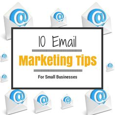 10 Email Marketing Tips for Small Businesses #emailmarketing #smallbusiness