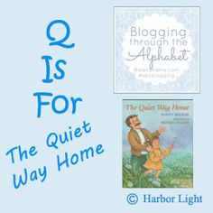 The Quiet Way Home  -  #abcblogging #books #q #quiet