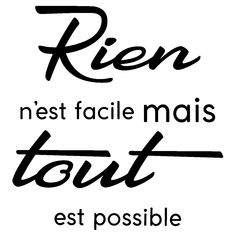 Sticker citation rien n'est facile mais tout est possible Wall stickers quotes - Quote sticker nothing is easy but everything is possible - ambiance-s Stickers Citation, Wall Stickers Quotes, Positive Attitude, Positive Vibes, Positive Quotes, Life Quotes Love, Change Quotes, Typographie Logo, Tout Est Possible
