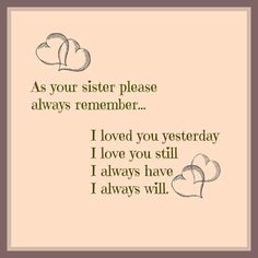 Read these top inspiring and i love my sister quotes Sister Poems, Brother Sister Quotes, Love My Sister, Dear Sister, Sister Sister, Daughter Poems, Sister Bond Quotes, Nephew Quotes, Sibling Quotes