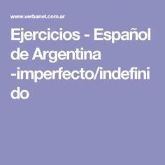 Ejercicios - Español de Argentina -imperfecto/indefinido