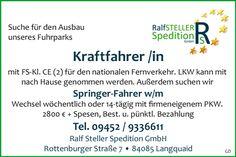 Stellenbezeichnung: Kraftfahrer m/w mit FS-Kl. CE für den nationalen Fernverkehr Springer-Fahrer m/w  Arbeitsort: 84085 Langquaid Bayern, Deutschland