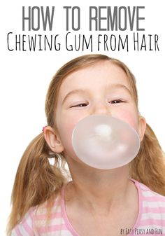 How to Remove Gum from Hair - Tried and True Methods - Easy Peasy and Fun