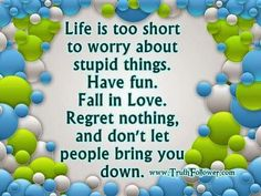 Life is too short. ..