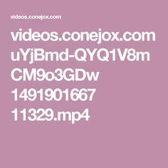 videos.conejox.com uYjBmd-QYQ1V8mCM9o3GDw 1491901667 11329.mp4