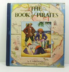 The Book of Pirates by E Mikovaro, 1932 First Edition. A fabulous vintage illustrated pirate storybook offered by naturegirl22.etsy.com