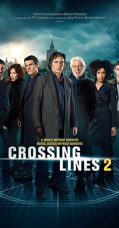 Created by Edward Allen Bernero. With Tom Wlaschiha, Donald Sutherland, Lara Rossi, William Fichtner. A special crime unit investigates serialized crimes that cross over European borders, to hunt down criminals and bring them to justice.