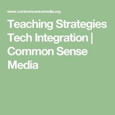 Teaching Strategies Tech Integration   Common Sense Media