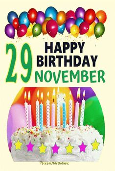 29 November Happy Birthday Status, Wishes Happy Birthday Status, Happy Birthday Greeting Card, Birthday Video Message, Happy November, Wish, Birthday Cake, Birthday Cakes, Cake Birthday, Birthday Sheet Cakes