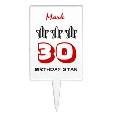 30th Birthday or ANY AGE Striped Stars Custom Name Cake Topper   To see more customizable striped Jaclinart gift items:   http://www.zazzle.com/jaclinart+striped+gifts?st=date_created&ps=120  #stripes #striped #pattern #jaclinart #design #create