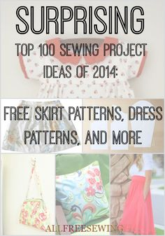 Surprising Top 100 Sewing Project Ideas of 2014: Free Skirt Patterns, Dress Patterns, and More. See what the topped the charts for us in 2014 right here!