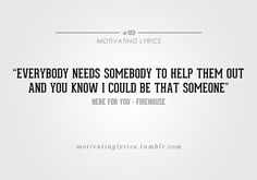 I could be that someone.