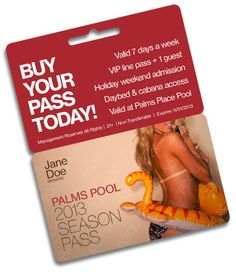 Palms Pool Season Pass holders receive VIP front of the line access with a guest, 7 days a week at Palms Pool and Palms Place Pool for the 2013 pool season. The pass is also valid for holiday weekends, Ditch Fridays and Ditch Saturdays. Additional perks include daybed and cabana access with no minimums Monday - Thursday.