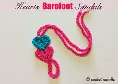 Crochet Rochelle: Hearts Barefoot Sandals (I think these would be perfect using crochet thread rather than yarn)