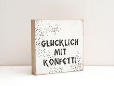 """Holzdruck - Holzbild """"Glücklich mt Konfetti"""" - ein Designerstück von ideenbaum bei DaWanda"""