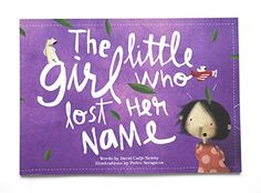 The Little Girl Who Lost Her Name: Magical, Beautiful - PERSONALISED Children's GIFT BOOK - Ages 0 - 6, Perfect for Babies and Toddlers - Great Book for Dad and Mom to Read at Bedtime Lost My Name http://www.amazon.com/dp/B00OHRUXYA/ref=cm_sw_r_pi_dp_ENFGub0GB7BD0