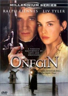 1999 adaptation of Alexander Pushkin's novel in verse, starring Ralph Fiennes and Liv Tyler