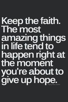 You never can give up hope