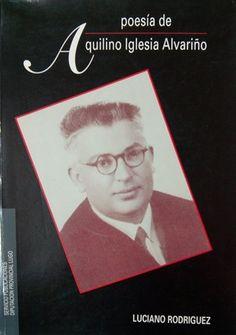 A Poesía de Aquilino Iglesia Alvariño / Luciano Rodríguez - Lugo : Deputación Provincial, Servicio Publicacións, D.L. 1994