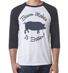 BACON MAKES IT BETTER baseball #T-shirt $40 http://www.flavourgallery.com/collections/anne-burrell