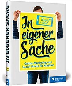 In eigener Sache: #Online-Marketing und #Social Media für Kreative: - Sébastien Bonset - Amazon.de: Bücher (Werbelink)