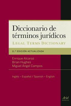 Diccionario de términos jurídicos = A dictionary of legal terms : inglés-español, Spanish-English / Enrique Alcaraz Varó, Brian Hughes, Miguel Ángel Campos ; prólogo de Ramón Martín Mateo