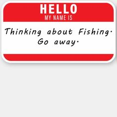 Hello My Name Is Funny Fishing Sticker Decal   fishing supplies, fishing shirts, fishing equipments #flugfiske #troutrod #birthdaypresent, 4th of july party