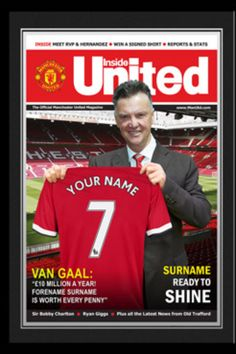 Manchester United official personalised magazine cover, includes your name, favourite jersey number and new manager Louis Van Gaal, fully framed and delivered to your door, only at www.totalgiftz.com Manchester United Gifts, Manchester United Official, Manchester United Legends, Man United, Your Name, Gifts For Boys, How To Become, Van, Names
